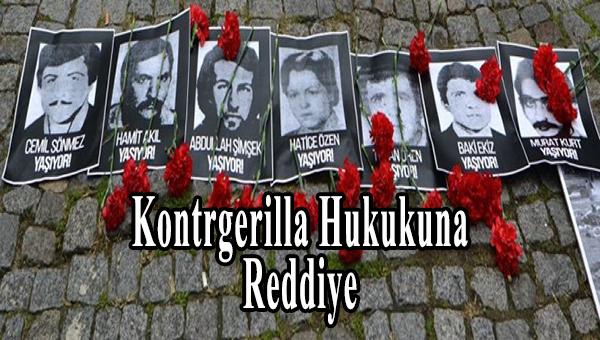 kontrgerilla_hukukuna_reddiye